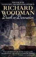Woodman, Richard - Death or Damnation: Nathaniel Drinkwater Omnibus 4 - 9780751531909 - V9780751531909