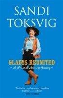 Toksvig, Sandi - Gladys Reunited: A Personal American Journey - 9780751533286 - V9780751533286