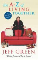 Jeff Green - The A-Z of Living Together - 9780751533798 - KEX0245820