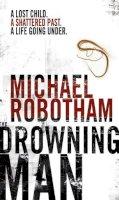 Robotham, Michael - Drowning Man - 9780751534788 - KOC0023945