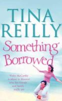Reilly, Martina - Something Borrowed - 9780751535389 - KST0017782