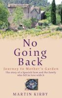 Kirby, Martin - No Going Back: Journey to Mother's Garden - 9780751535488 - KNW0007974