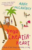 McCartney, Annie - Your Cheatin' Heart: A Novel of Sex, Drugs and Rock 'n' Roll - 9780751535938 - KNH0002909