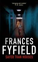 Fyfield, Frances - Safer Than Houses - 9780751536218 - V9780751536218