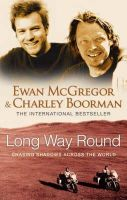 McGregor, Ewan, Boorman, Charley - Long Way Round - 9780751536805 - V9780751536805