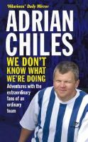 Adrian Chiles - We Don't Know What We're Doing - 9780751538700 - KLN0017085