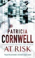 Cornwell, Patricia - At Risk (Winston Garano Series) - 9780751538717 - KTJ0007435