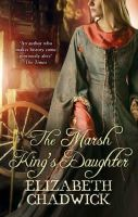 Chadwick, Elizabeth - The Marsh King's Daughter - 9780751539400 - 9780751539400