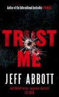 Abbott, Jeff - Trust Me - 9780751539790 - KDK0006817