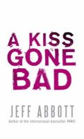 Abbott, Jeff - A Kiss Gone Bad - 9780751540017 - KST0015600