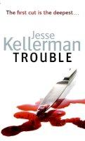Kellerman, Jesse - Trouble - 9780751540802 - KST0014433
