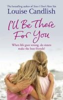 Candlish, Louise - I'll be There for You - 9780751541236 - KLN0016770