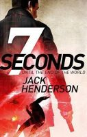 Henderson, Jack - Seven Seconds: Until The End Of The World - 9780751541274 - KTJ0047840