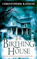 Ransom, Christopher - The Birthing House - 9780751541717 - KRF0007918