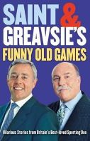 Ian St.John, Jimmy Greaves - Saint and Greavsie's Funny Old Games - 9780751541922 - KLN0016753