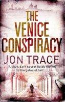 Trace, Jon - The Venice Conspiracy - 9780751543025 - KLN0016828