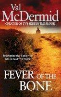 Val McDermid - The Fever of the Bone - 9780751543216 - KTM0004004