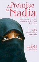Muhsen, Zana - A Promise to Nadia: A True Story of a British Slave in the Yemen - 9780751543698 - V9780751543698