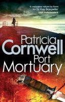 - Port Mortuary (Kay Scarpetta Mysteries) - 9780751543926 - KTM0000396