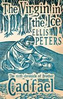 Ellis Peters - Virgin in the Ice (Cadfael Chronicles 6) - 9780751547177 - V9780751547177