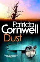 PATRICIA CORNWELL - Dust (Scarpetta Novels) - 9780751547597 - KSG0003067