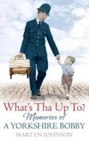 Martyn Johnson - What's Tha Up to? - 9780751547771 - V9780751547771