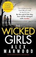 Alex Marwood - The Wicked Girls - 9780751547986 - KRA0010568