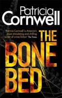 Cornwell, Patricia - The Bone Bed (Scarpetta Novels) - 9780751548174 - KTM0004269