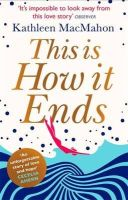 Kathleen MacMahon - This Is How It Ends - 9780751548358 - 9780751548358