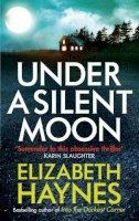 Haynes, Elizabeth - Under a Silent Moon (Detective Inspector Louisa Smith) - 9780751549591 - V9780751549591