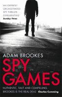 Brookes, Adam - Spy Games - 9780751552539 - V9780751552539
