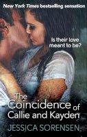Sorensen, Jessica - The Coincidence of Callie and Kayden - 9780751552607 - KAK0001051