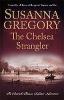 Gregory, Susanna - The Chelsea Strangler (Adventures of Thomas Chaloner) - 9780751552829 - V9780751552829