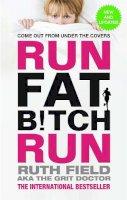 Field, Ruth - Run Fat Bitch Run - 9780751553987 - V9780751553987