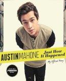 Mahone, Austin - Just How It Happened - 9780751556209 - V9780751556209