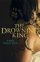 Holleman, Emily - The Drowning King (Fall of Egypt 2) - 9780751560183 - V9780751560183