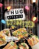 Kitchen, Thug - Thug Kitchen: Eat Clean, Party Hard - 9780751562286 - V9780751562286