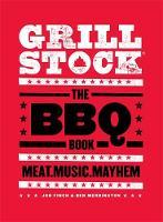 Finch, Jon, Merrington, Ben - Grillstock: The BBQ Book - 9780751563016 - V9780751563016