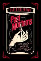 Valentine, Carla - Past Mortems: Life and death behind mortuary doors - 9780751565324 - V9780751565324