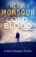 Monsour, Theresa - Cold Blood - 9780751569872 - KSG0020004