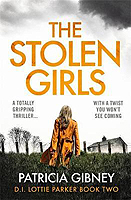 Gibney, Patricia - The Stolen Girls: A totally gripping thriller with a twist you won't see coming (Detective Lottie Parker, Book 2) - 9780751572209 - V9780751572209