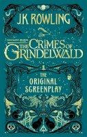 Rowling, J.K. - Fantastic Beasts: The Crimes of Grindelwald – The Original Screenplay (Fantastic Beasts/Grindelwald) - 9780751578287 - V9780751578287