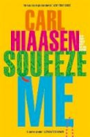 Hiaasen, Carl - Squeeze Me - 9780751581843 - 9780751581843