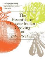 Hazan, Marcella - Essentials of Classic Italian Cooking - 9780752227900 - 9780752227900