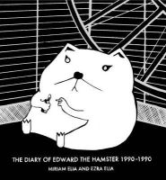 Miriam Elia, Ezra Elia - Diary of Edward the Hamster 1990 to 1990 - 9780752228037 - V9780752228037