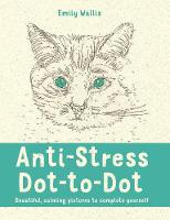 Wallis, Emily Milne - Anti-Stress Dot-to-Dot: Beautiful, Calming Pictures to Complete Yourself - 9780752265865 - V9780752265865
