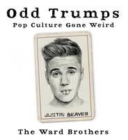 Ward, James, Ward, Eddie - Odd Trumps: Pop Culture Gone Weird - 9780752266183 - V9780752266183