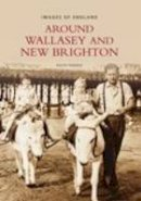 Rimmer, Ralph - Wallasey and New Brighton, Around (Archive Photographs) - 9780752401560 - V9780752401560