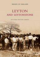 Romig, Keith; Lawrence, Peter - Leyton and Leytonstone - 9780752401584 - V9780752401584