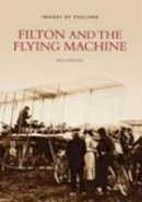 Hall, Malcolm - Filton and the Flying Machine - 9780752401713 - V9780752401713